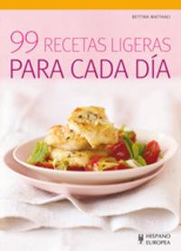 99 Recetas Ligeras Para Cada Dia - Bettina Matthaei