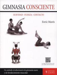 Gimnasia Consciente - Suavidad - Fuerza - Contacto - Enric Mares