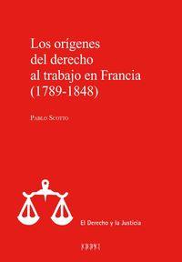 LOS ORIGENES DEL DERECHO AL TRABAJO EN FRANCIA, 1789-1848