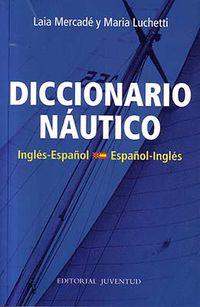 DICCIONARIO NAUTICO INGLES / ESPAÑOL - ESPAÑOL / INGLES