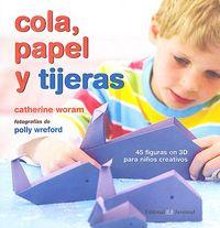 Cola, Papel Y Tijeras - Catherine Woram