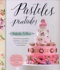 Pasteles Pintados - Natasha Collins