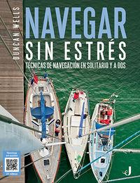 NAVEGAR SIN ESTRES - TECNICAS DE NAVEGACION EN SOLITARIO Y A DOS