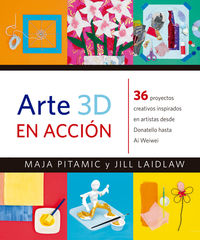 Arte 3d En Accion - Maja Pitamic / Jill Laidlaw