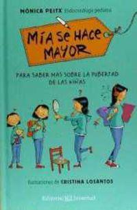 Mia, Se Hace Mayor - Monica Peitx / Cristina Losantos (il. )