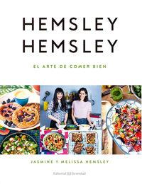 El arte de comer bien - Jasmine Hemsley / Melissa Hemsley