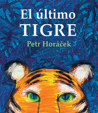 El ultimo tigre - Petr Horacek
