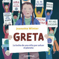 Greta. La Lucha De Una Niña Por Salvar El Planeta - Jeanette Winter