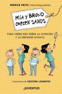 mia y bruno crecen sanos - Monica Peitx / Cristina Losantos Sistach (il. )
