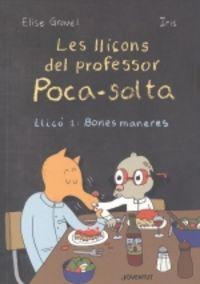 LLIÇONS DEL PROFESSOR POCA-SOLTA, LES - LLIÇO 1 BONES MANERES