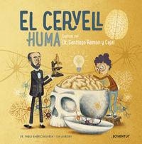 CERVELL HUMA, EL - EXPLICAT PEL DR. SANTIAGO RAMON Y CAJAL