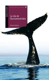 La isla de nuncameolvides - Ricardo Gomez