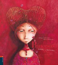Princesas Olvidadas O Desconocidas - Philippe Lechermeier / Rebecca Dautremer (il. )