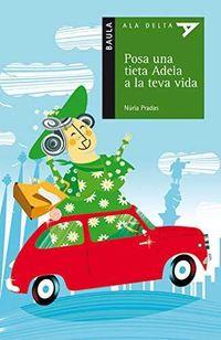 Posa Una Tia Adela A La Teua Vida (val) - Nuria Pradas I Andreu