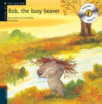 BOB, THE BUSY BEAVER (+CD)