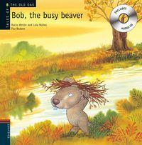 BOB, THE BUSY BEAVER (+CD)