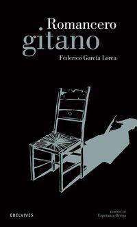 Romancero Gitano - Federico Garcia Lorca / E. Ortega Martinez (ed. )
