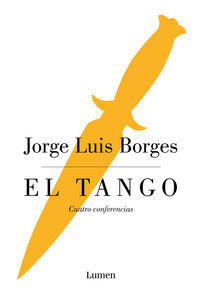 Tango, El - Cuatro Conferencias - Jorge Luis Borges