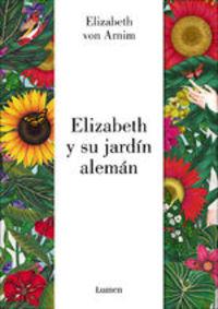 Elizabeth Y Su Jardín Alemán (edición Ilustrada) - Elizabeth Von Arnim
