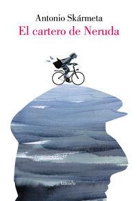 Cartero De Neruda, El (ed. Ilustrada) - Antonio Skarmeta / Raquel Echenique (il. )