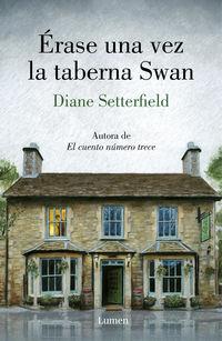 Erase Una Vez La Taberna Swan - Diane Setterfield
