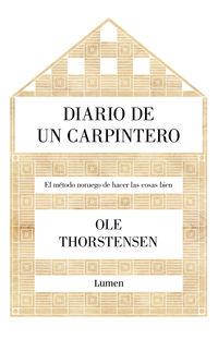Diario De Un Carpintero - El Metodo Noruego De Hacer Las Cosas Bien - Ole Thorstensen
