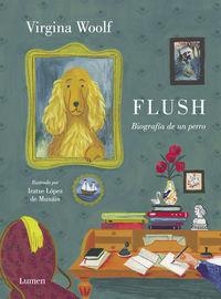 Flush - Biografia De Un Perro - Virginia Woolf / Iratxe Lopez De Munain (il. )