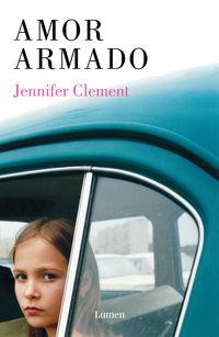 Amor Armado - Jennifer Clement