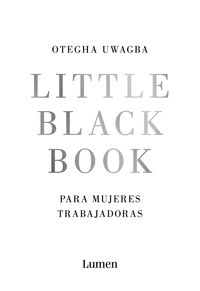 Little Black Book Para Mujeres Trabajadoras - Otegha Uwagba