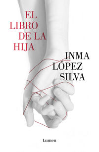 El libro de la hija - Inma Lopez Silva
