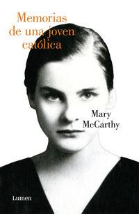 Memorias De Una Joven Catolica - Mary Mccarthy