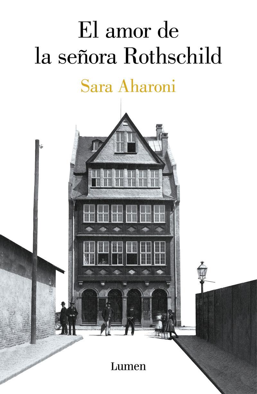 El amor de la señora rothschild - Sara Aharoni