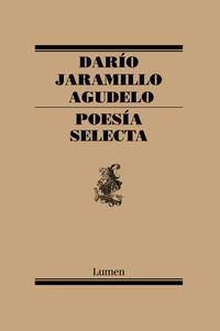 Poesia Selecta - Dario Jaramillo Agudelo