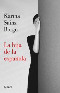 La hija de la española - Karina Sainz Borgo