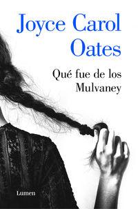 Que Fue De Los Mulvaney - Joyce Carol Oates