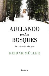 Aullando En Los Bosques - En Busca Del Lobo Gris - Ereidar Muller
