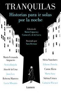Tranquilas - Historias Para Ir Solas Por La Noche - Maria Folguera / Carmen G. De La Cueva