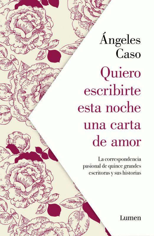 Quiero Escribirte Esta Noche Una Carta De Amor - Angeles Caso