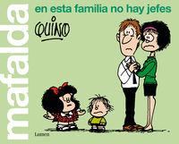 MAFALDA - EN ESTA FAMILIA NO HAY JEFES