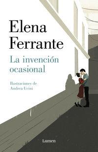 La invencion ocasional - Elena Ferrante / Andrea Ucini (il. )