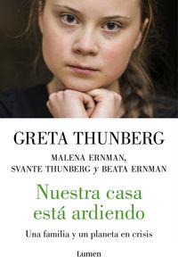 Nuestra Casa Esta Ardiendo - Historia De Una Familia Y De Un Planeta En Crisis - Greta Thunberg