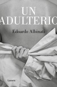 un adulterio - Edoardo Albinati