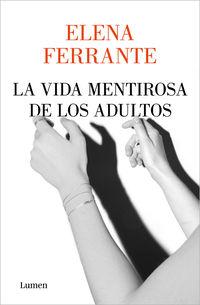 La vida mentirosa de los adultos - Elena Ferrante