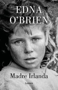 madre irlanda - EDNA O'BRIEN / Fergus Bourke
