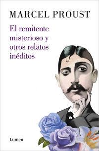 El remitente misterioso y otros relatos ineditos - Marcel Proust