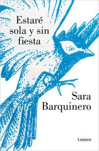 estare sola y sin fiesta - Sara Barquinero