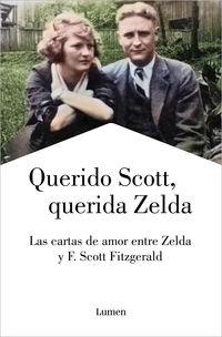 querido scott, querida zelda - las cartas de amor entre zelda y f. scott fitzgerald - Francis Scott Fitzgerald / Zelda Fitzgerald