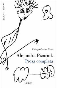 PROSA COMPLETA (ALEJANDRA PIZARNIK)