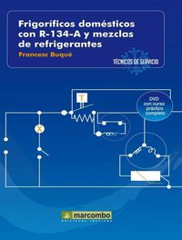 FRIGORIFICOS DEOMESTICOS CON R-134-A Y MEZCLAS DE REFRIGERACION