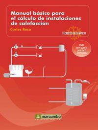MANUAL BASICO PARA EL CALCULO DE INSTALACIONES DE CALEFACCION (+DVD)